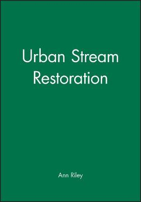 Urban Stream Restoration - Ann Riley