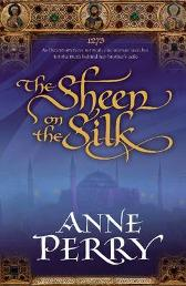 The Sheen on the Silk - Anne Perry
