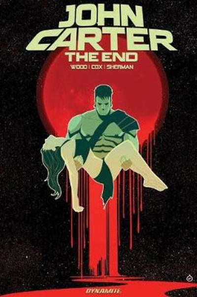 John Carter: The End - Brian Wood