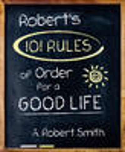 Robert'S 101 Rules of Order - A. Robert Smith