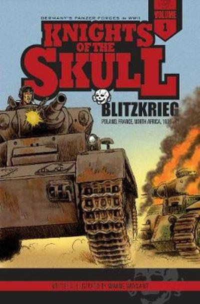 Knights of the Skull, Vol. 1: Germany's Panzer Forces in WWII, Blitzkrieg - ,Wayne Vansant
