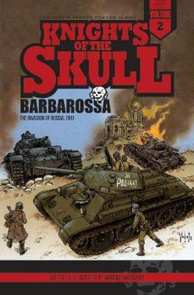 Knights of the Skull, Vol. 2: Germany's Panzer Forces in WWII, Barbarossa - Wayne Vansant