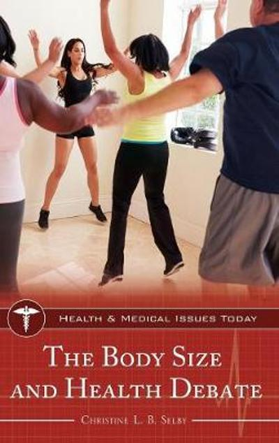 The Body Size and Health Debate - Christine L. B. Selby