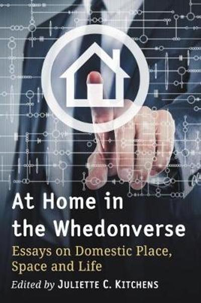 At Home in the Whedonverse - Juliette C. Kitchens
