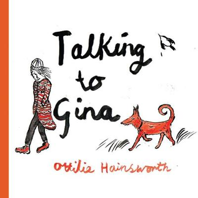 Talking to Gina - Ottilie Hainsworth