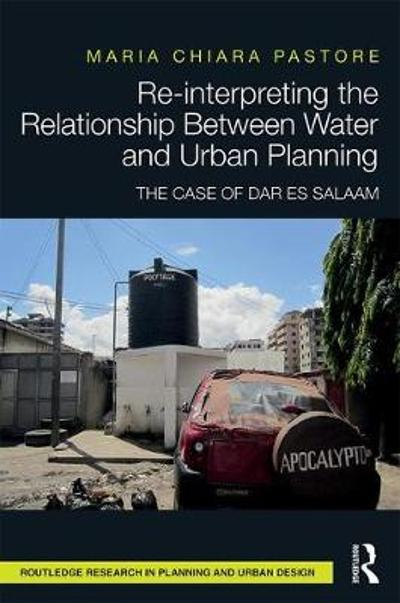 Re-interpreting the Relationship Between Water and Urban Planning - Maria Chiara Pastore