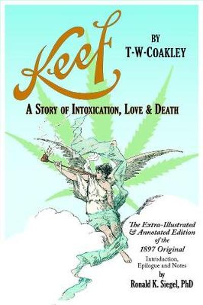 Keef: A Story Of Intoxication, Love & Death - Ronald Keith Siegel