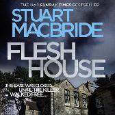 Flesh House - Stuart MacBride Steve Worsley