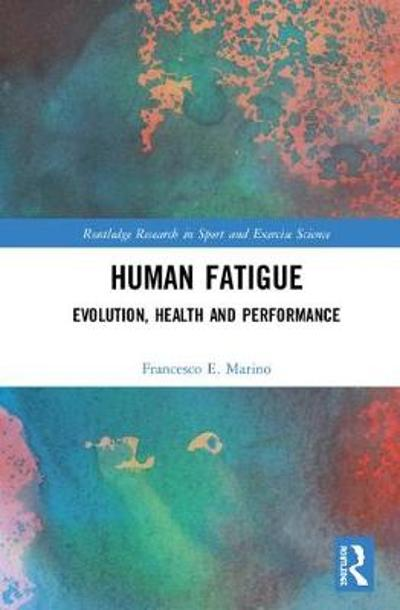 Human Fatigue - Francesco E. Marino