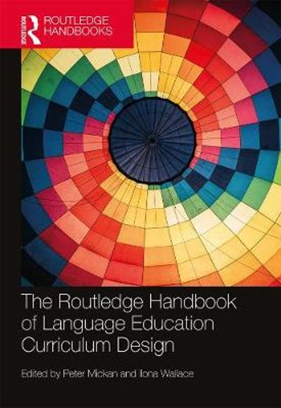 The Routledge Handbook of Language Education Curriculum Design - Peter Mickan