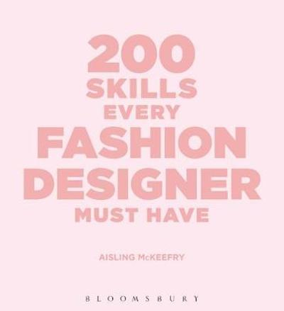 200 Skills Every Fashion Designer Must Have - Aisling McKeefry