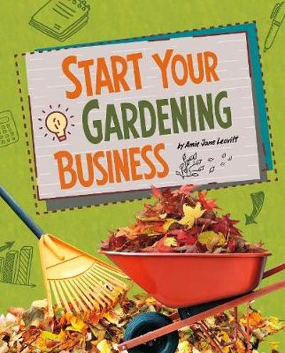 Start Your Gardening Business - Amie Jane Leavitt