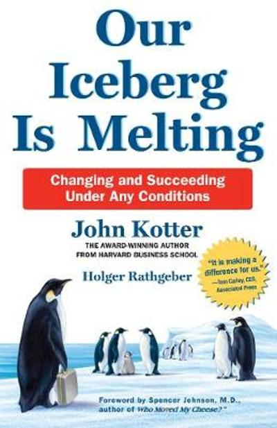 Our Iceberg is Melting - John Kotter