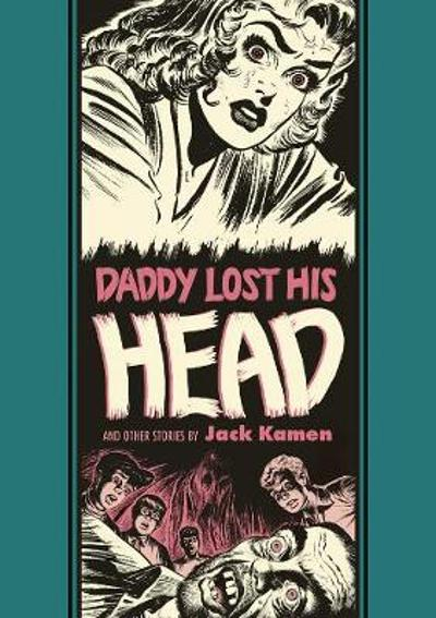 Daddy Lost His Head - Jack Kamen