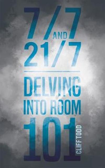 7/7 and 21/7 - Delving into Room 101 - Cliff Todd