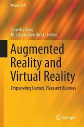 Augmented Reality and Virtual Reality - Timothy Jung M. Claudia tom Dieck