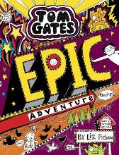 Tom Gates: Epic Adventure (kind of) - Liz Pichon