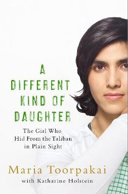 A Different Kind of Daughter - Maria Toorpakai