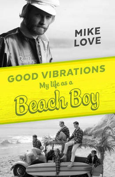 Good Vibrations - Mike Love