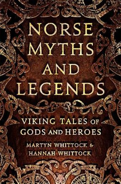 Norse Myths and Legends - Martyn Whittock
