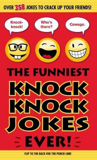 The Funniest Knock Knock Jokes Ever! - Editors of Portable Press