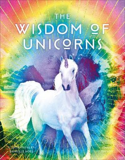 The Wisdom of Unicorns - Joules Taylor