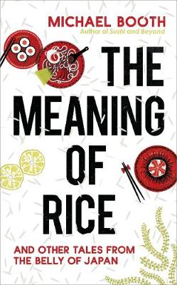 The Meaning of Rice - Michael Booth