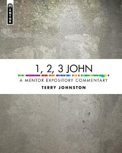 1, 2, 3 John - Terry L. Johnson