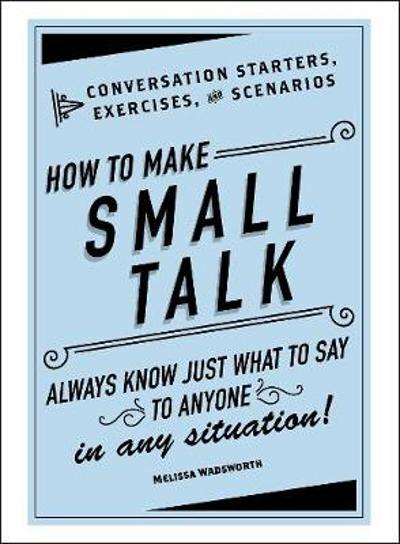 How to Make Small Talk - Melissa Wadsworth