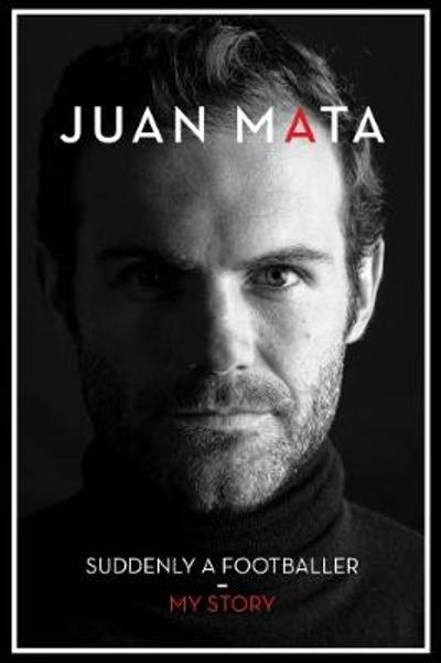 Suddenly A Footballer - Juan Mata