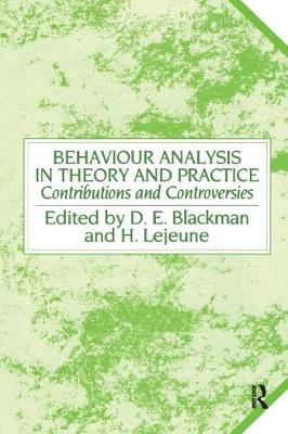 Behaviour Analysis in Theory and Practice - Derek E. Blackman