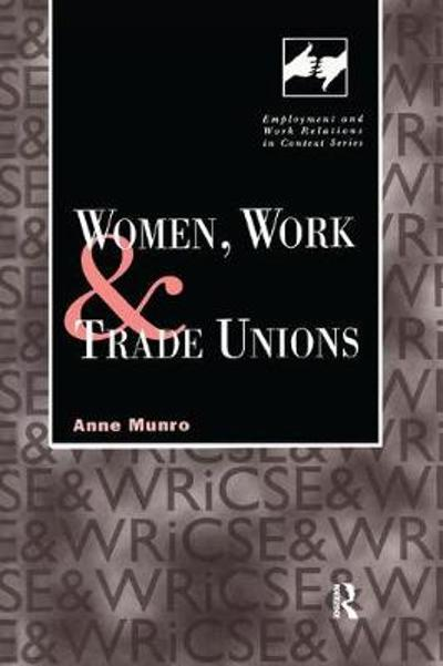 Women, Work and Trade Unions - Anne Munro