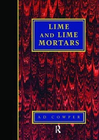Lime and Lime Mortars - A. Cowper