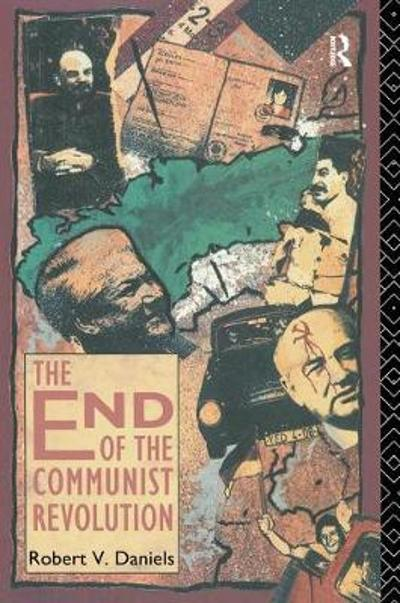 The End of the Communist Revolution - Robert V. Daniels