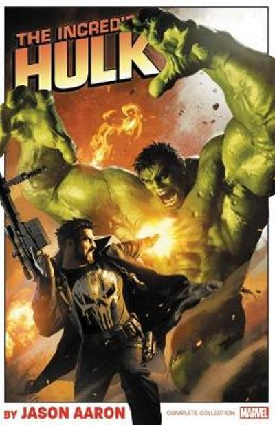 Incredible Hulk By Jason Aaron: The Complete Collection - Jason Aaron