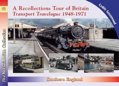 A Recollections Tour of Britain Eastern England Transport Travelogue - Cedric Greenwood