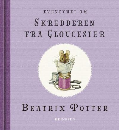 Eventyret om skredderen fra Gloucester - Beatrix Potter
