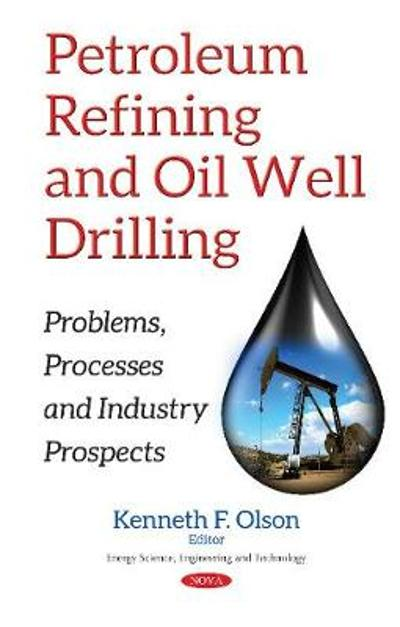 Petroleum Refining & Oil Well Drilling - Kenneth F Olson