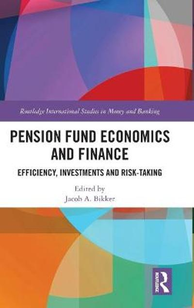 Pension Fund Economics and Finance - Jacob Bikker