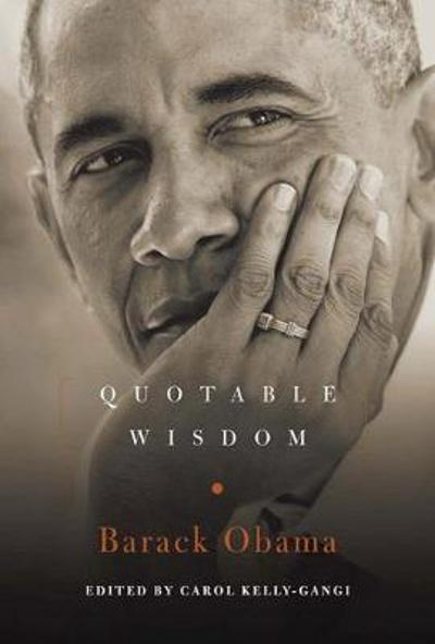 Barack Obama: Quotable Wisdom - Carol Kelly-Gangi