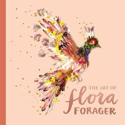 The Art of Flora Forager - Bridget Beth Collins