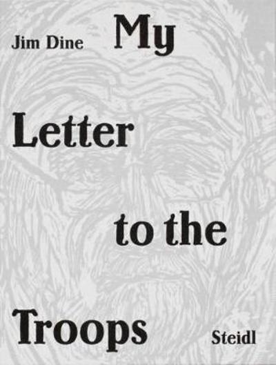 Jim Dine: My Letter to the Troops - Jim Dine