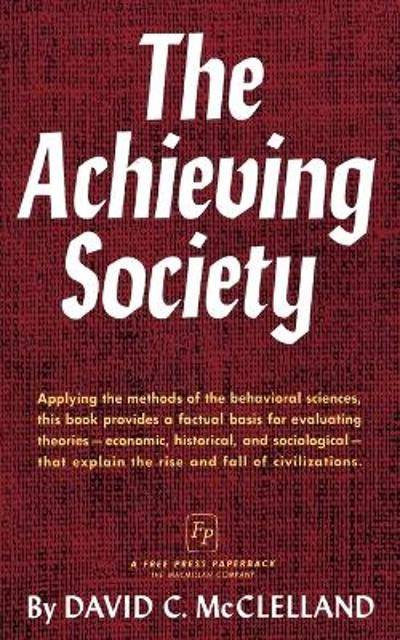 Achieving Society - David C. McClelland