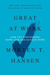 Great at Work - Morten T. Hansen
