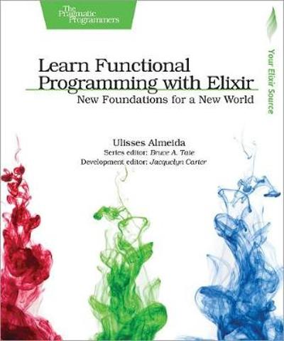 Learn Functional Programming with Elixir - Ulisses Almeida