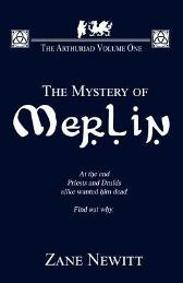The Arthuriad Volume One: The Mystery Of Merlin - Zane Newitt