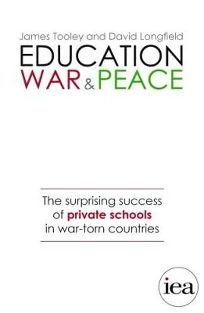 Education, War and Peace - James Tooley