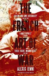 The French Art of War - Alexis Jenni Frank Wynne