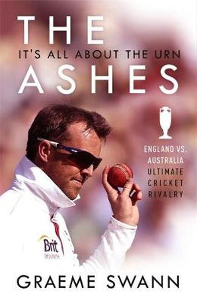 The Ashes: It's All About the Urn - Graeme Swann