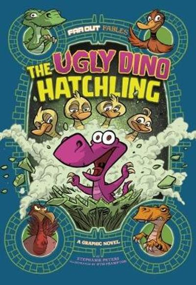 The Ugly Dino Hatchling - Stephanie Peters